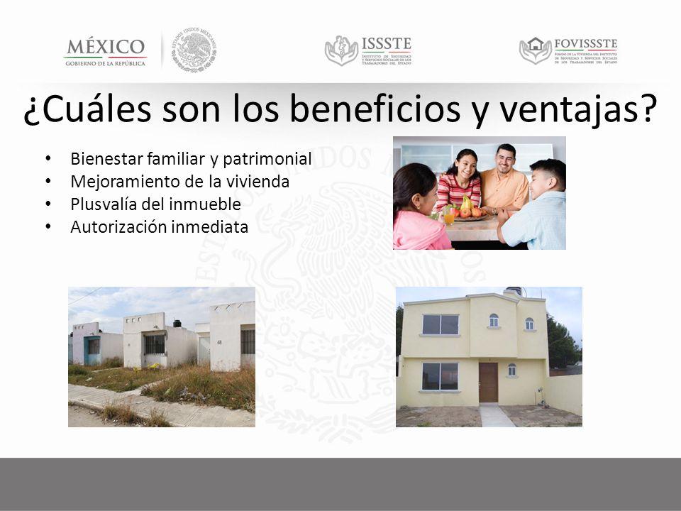 Bienestar familiar y patrimonial Mejoramiento de la vivienda Plusvalía del inmueble Autorización inmediata ¿Cuáles son los beneficios y ventajas