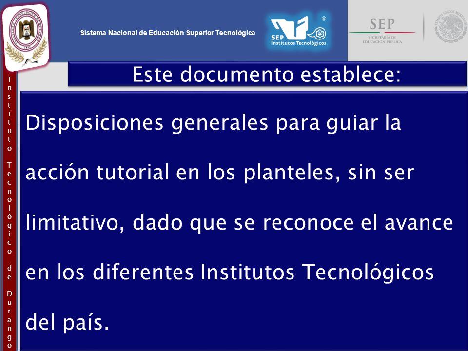 InstitutoTecnológicodeDurangoInstitutoTecnológicodeDurango Este documento establece: Disposiciones generales para guiar la acción tutorial en los plan