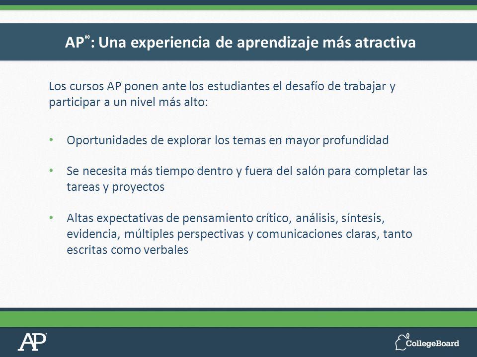 Los cursos AP ponen ante los estudiantes el desafío de trabajar y participar a un nivel más alto: Oportunidades de explorar los temas en mayor profund