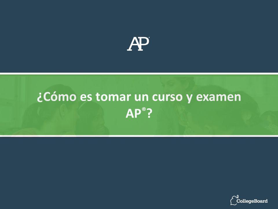 ¿Cómo es tomar un curso y examen AP ® ?