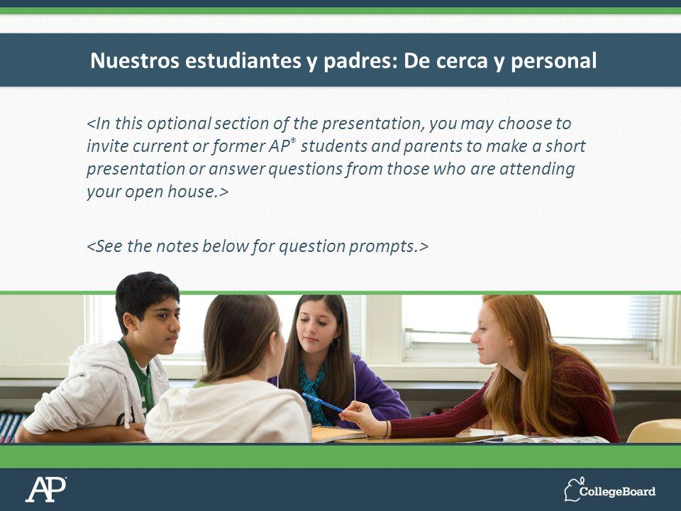 Nuestros estudiantes y padres: De cerca y personal
