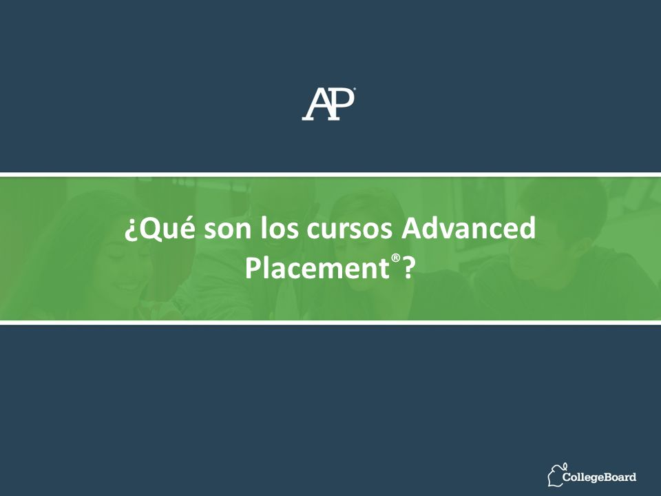 ¿Qué son los cursos Advanced Placement ® ?