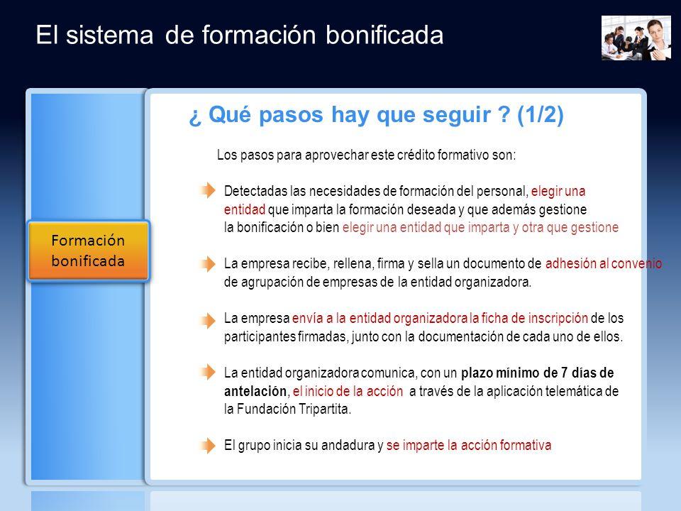 ¿ Qué pasos hay que seguir ? (1/2) Los pasos para aprovechar este crédito formativo son: Detectadas las necesidades de formación del personal, elegir