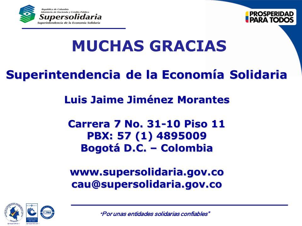 Por unas entidades solidarias confiables Certificado Nº GP 006 - 1Certificado Nº SC 3306- 1 MUCHAS GRACIAS Superintendencia de la Economía Solidaria L