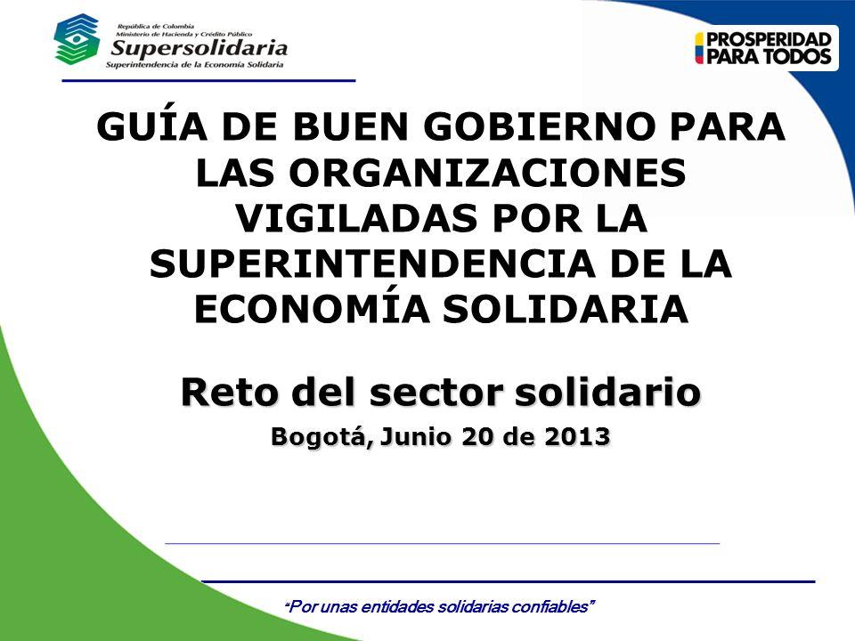 Por unas entidades solidarias confiables Certificado Nº GP 006 - 1Certificado Nº SC 3306- 1 GUÍA DE BUEN GOBIERNO PARA LAS ORGANIZACIONES VIGILADAS PO