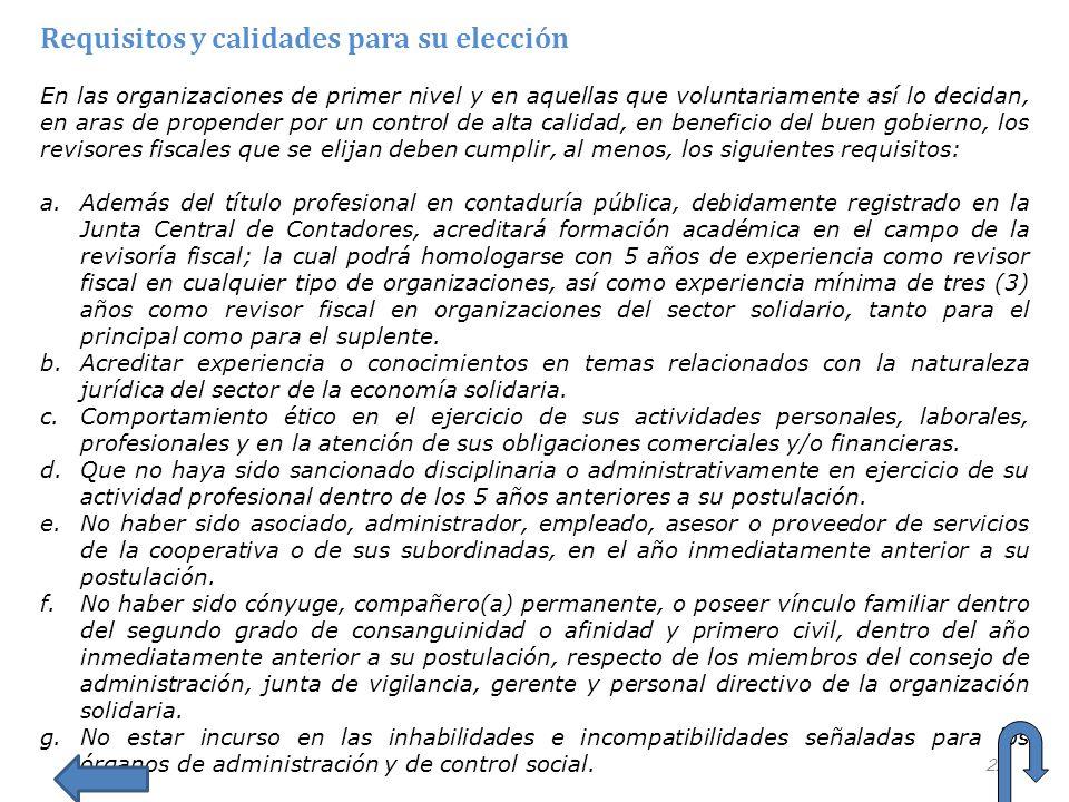 22 Requisitos y calidades para su elección En las organizaciones de primer nivel y en aquellas que voluntariamente así lo decidan, en aras de propende