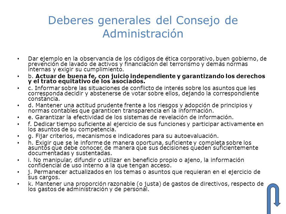 Deberes generales del Consejo de Administración Dar ejemplo en la observancia de los códigos de ética corporativo, buen gobierno, de prevención de lav