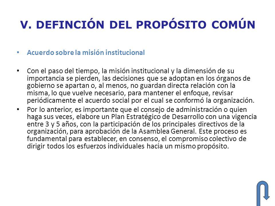 V. DEFINCIÓN DEL PROPÓSITO COMÚN Acuerdo sobre la misión institucional Con el paso del tiempo, la misión institucional y la dimensión de su importanci
