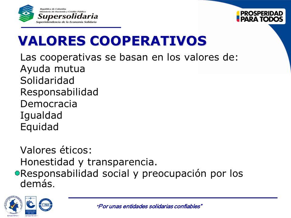 Por unas entidades solidarias confiables Certificado Nº GP 006 - 1Certificado Nº SC 3306- 1 Las cooperativas se basan en los valores de: Ayuda mutua S