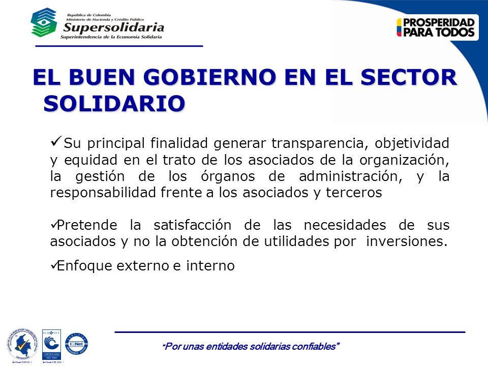 Por unas entidades solidarias confiables Certificado Nº GP 006 - 1Certificado Nº SC 3306- 1 EL BUEN GOBIERNO EN EL SECTOR SOLIDARIO EL BUEN GOBIERNO E
