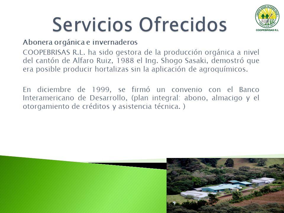 Abonera orgánica e invernaderos COOPEBRISAS R.L. ha sido gestora de la producción orgánica a nivel del cantón de Alfaro Ruiz, 1988 el Ing. Shogo Sasak