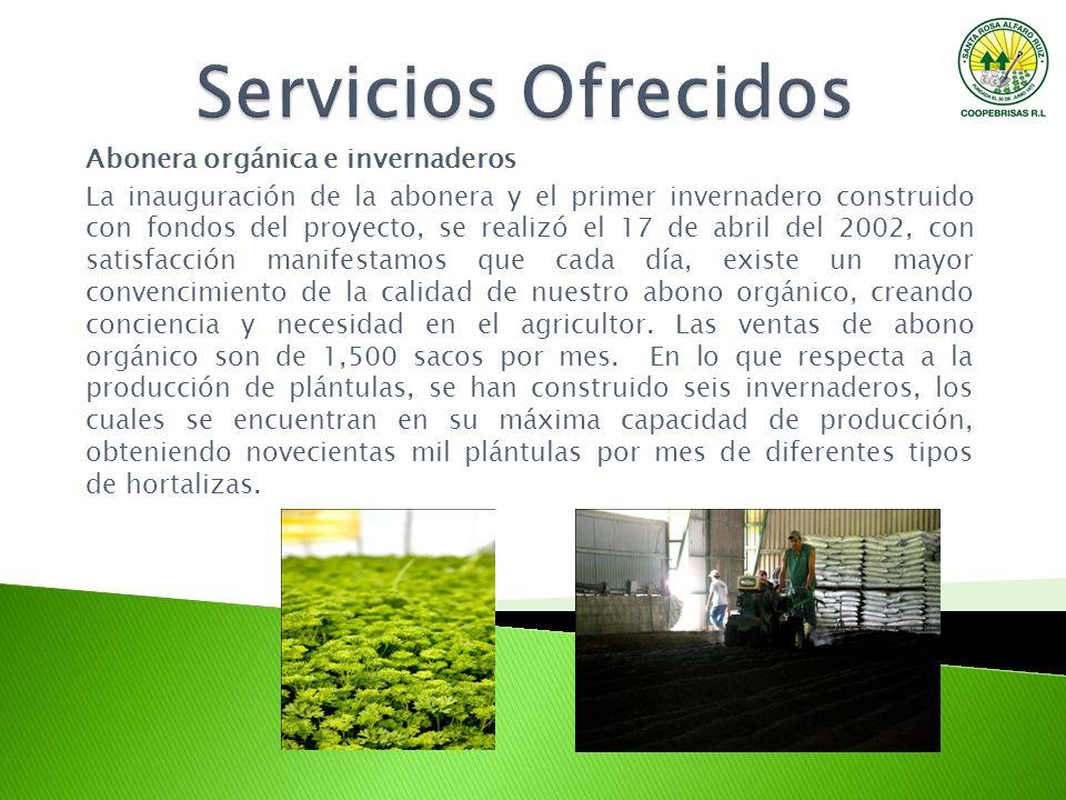 Abonera orgánica e invernaderos La inauguración de la abonera y el primer invernadero construido con fondos del proyecto, se realizó el 17 de abril de