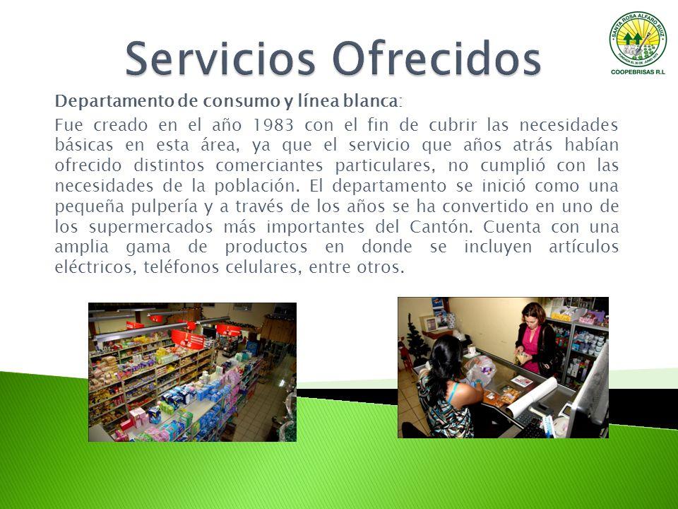 Departamento de consumo y línea blanca: Fue creado en el año 1983 con el fin de cubrir las necesidades básicas en esta área, ya que el servicio que añ