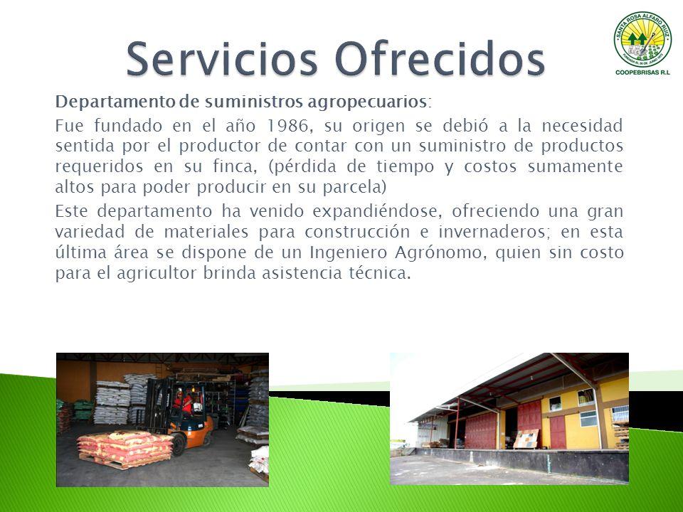 Departamento de suministros agropecuarios: Fue fundado en el año 1986, su origen se debió a la necesidad sentida por el productor de contar con un sum