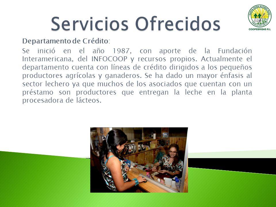 Departamento de Crédito: Se inició en el año 1987, con aporte de la Fundación Interamericana, del INFOCOOP y recursos propios. Actualmente el departam