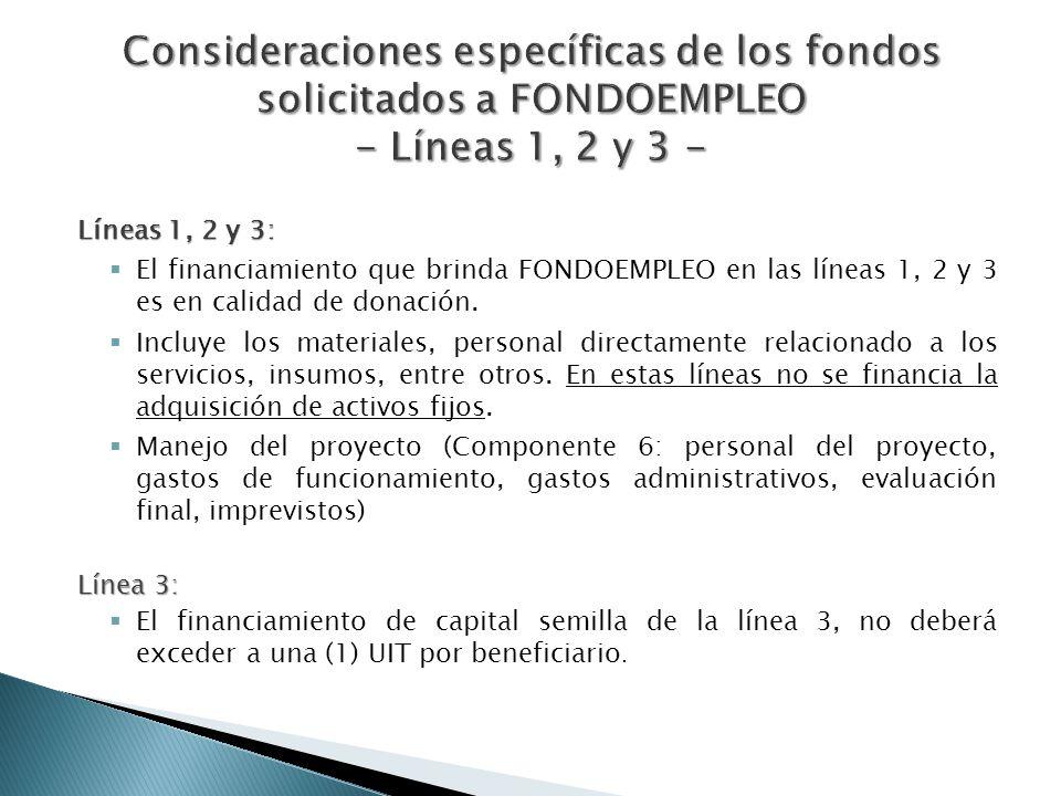 Líneas 1, 2 y 3: El financiamiento que brinda FONDOEMPLEO en las líneas 1, 2 y 3 es en calidad de donación. Incluye los materiales, personal directame