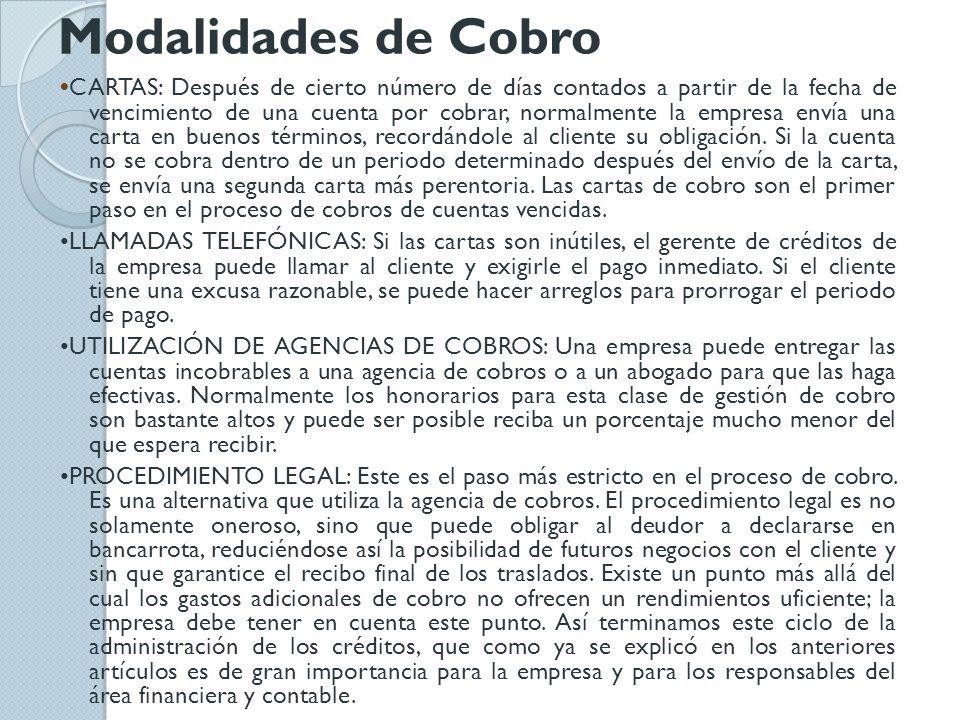 Modalidades de Cobro CARTAS: Después de cierto número de días contados a partir de la fecha de vencimiento de una cuenta por cobrar, normalmente la em