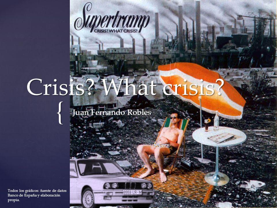 { Crisis. What crisis.