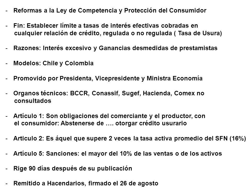 -Reformas a la Ley de Competencia y Protección del Consumidor -Fin: Establecer límite a tasas de interés efectivas cobradas en cualquier relación de c