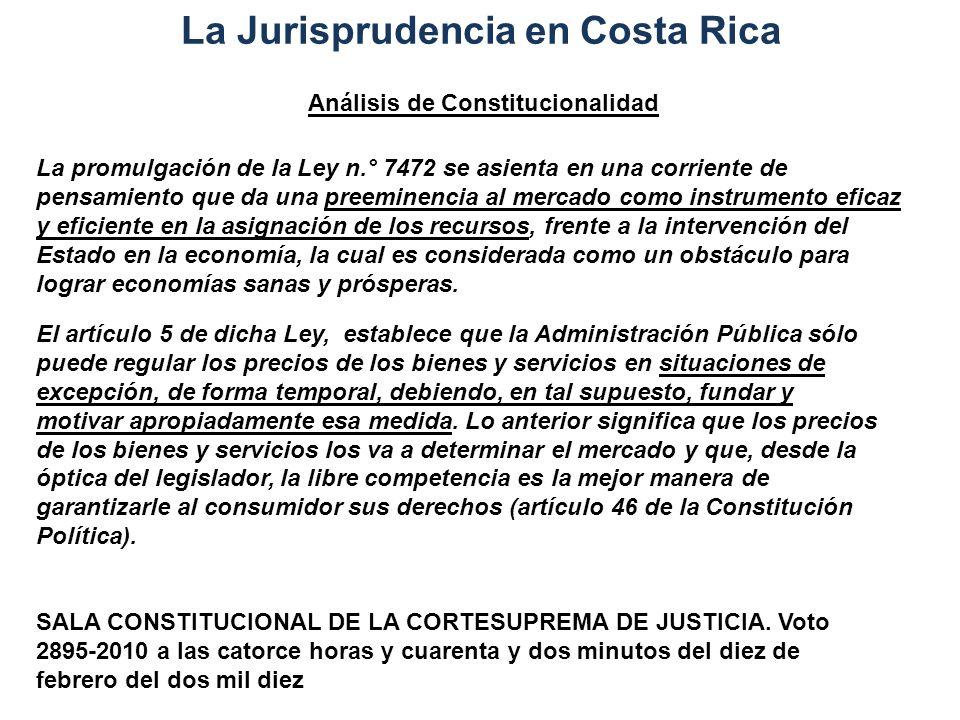 La Jurisprudencia en Costa Rica Análisis de Constitucionalidad La promulgación de la Ley n.° 7472 se asienta en una corriente de pensamiento que da un