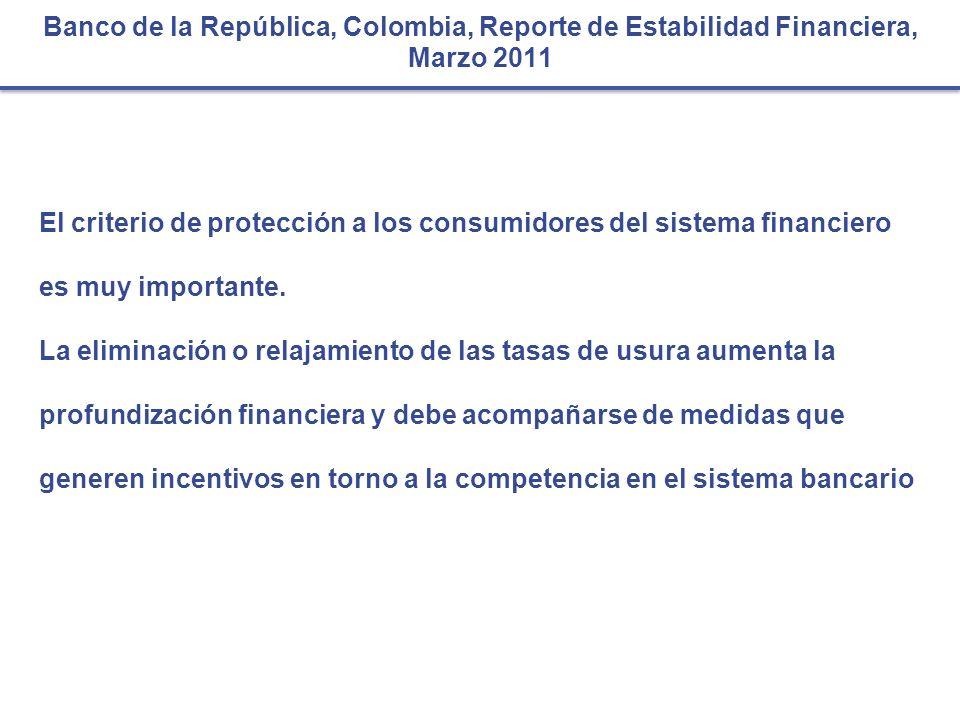 Banco de la República, Colombia, Reporte de Estabilidad Financiera, Marzo 2011 El criterio de protección a los consumidores del sistema financiero es