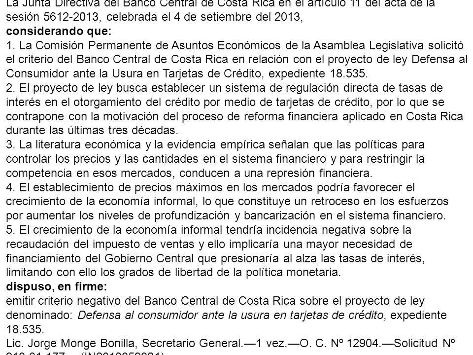 La Junta Directiva del Banco Central de Costa Rica en el artículo 11 del acta de la sesión 5612-2013, celebrada el 4 de setiembre del 2013, consideran