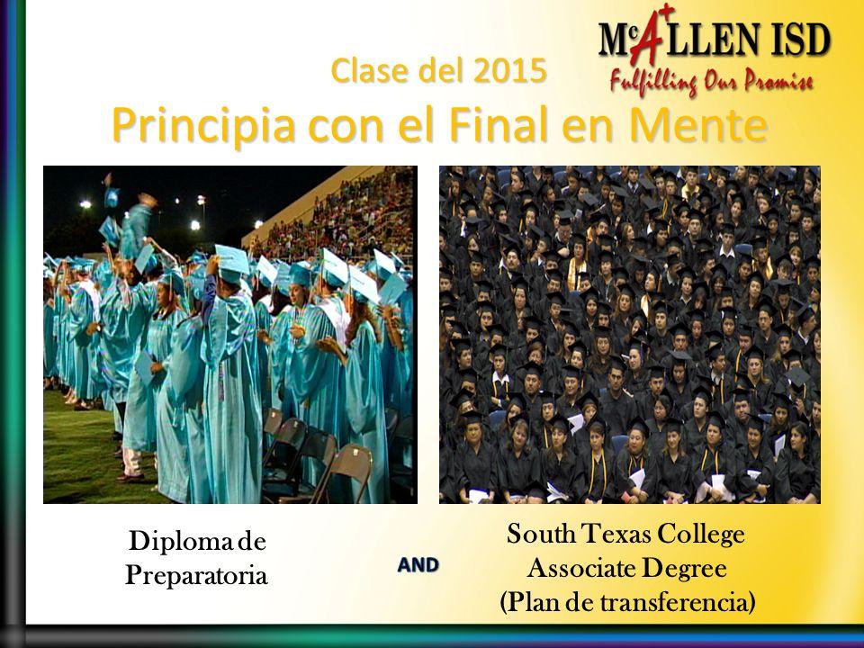 Clase del 2015 Principia con el Final en Mente South Texas College Associate Degree (Plan de transferencia) Diploma de Preparatoria