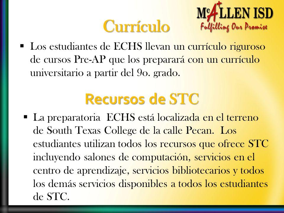 Los estudiantes de ECHS llevan un currículo riguroso de cursos Pre-AP que los preparará con un currículo universitario a partir del 9o. grado. Currícu