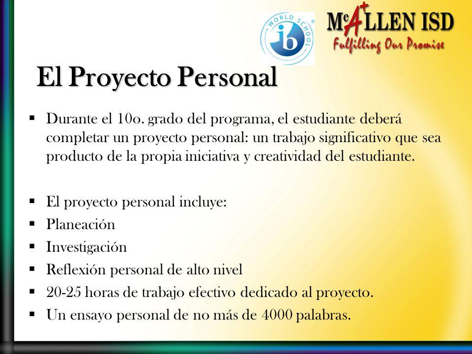 Durante el 10o. grado del programa, el estudiante deberá completar un proyecto personal: un trabajo significativo que sea producto de la propia inicia