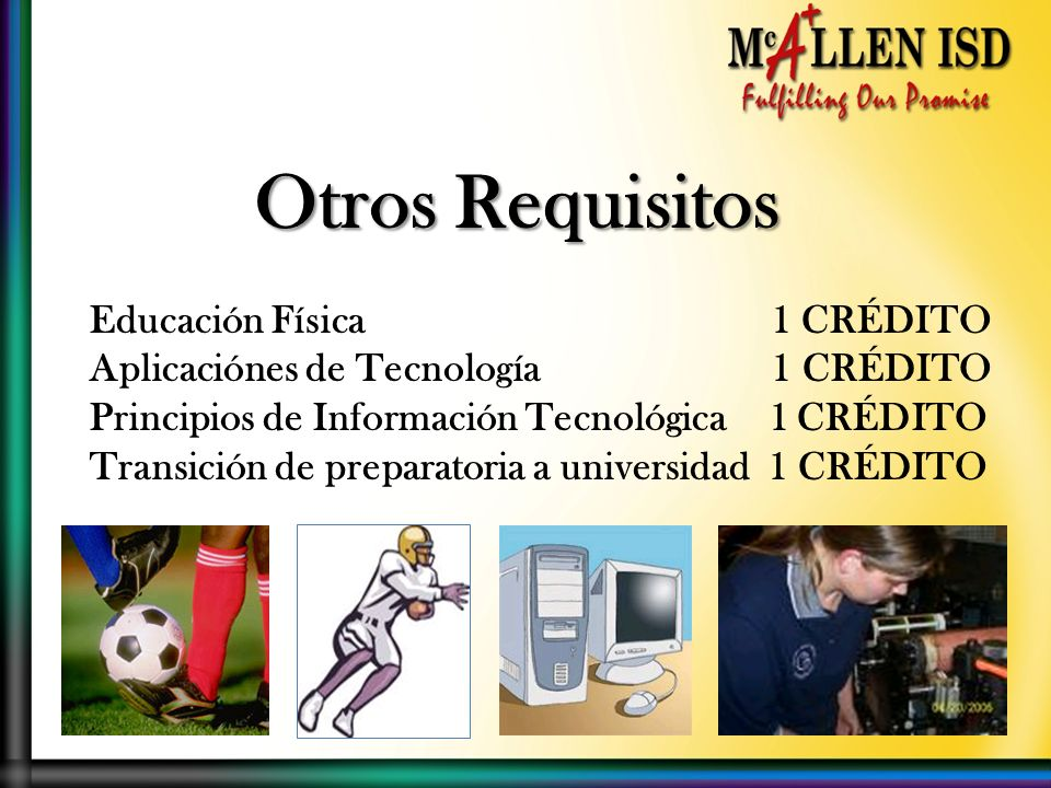 Otros Requisitos Linguística y Oratoria.5 CRÉDITO Bellas Artes 1 CRÉDITO Otras lenguajes aparte de Inglés 2 CRÉDITOS - Para el Programa de Logro Académico (DAP) 3 CRÉDITOS STAAR ( State of Texas Assessments of Academic Readiness)