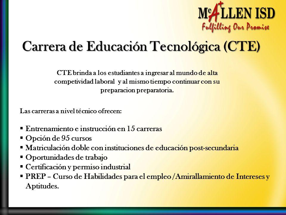 Carrera de Educación Tecnológica (CTE) CTE brinda a los estudiantes a ingresar al mundo de alta competividad laboral y al mismo tiempo continuar con s