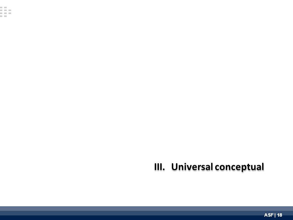 ASF | 18 III.Universal conceptual