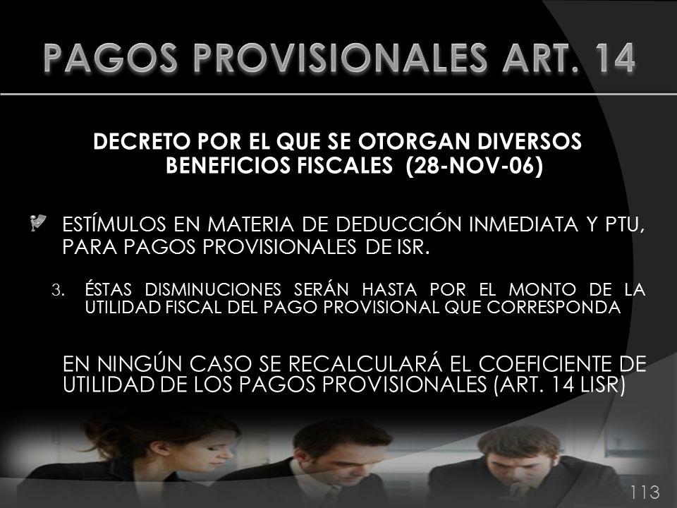 DECRETO POR EL QUE SE OTORGAN DIVERSOS BENEFICIOS FISCALES (28-NOV-06) ESTÍMULOS EN MATERIA DE DEDUCCIÓN INMEDIATA Y PTU, PARA PAGOS PROVISIONALES DE
