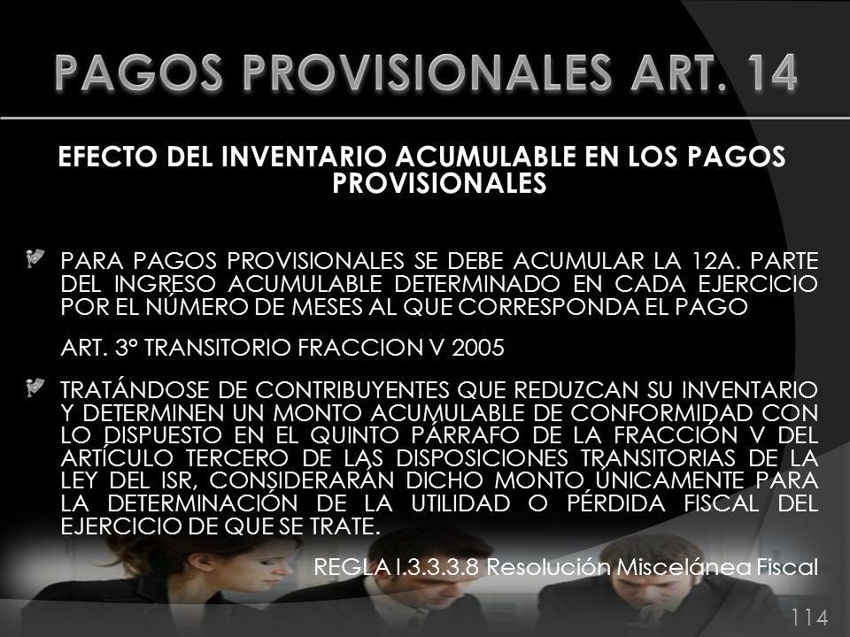 EFECTO DEL INVENTARIO ACUMULABLE EN LOS PAGOS PROVISIONALES PARA PAGOS PROVISIONALES SE DEBE ACUMULAR LA 12A. PARTE DEL INGRESO ACUMULABLE DETERMINADO
