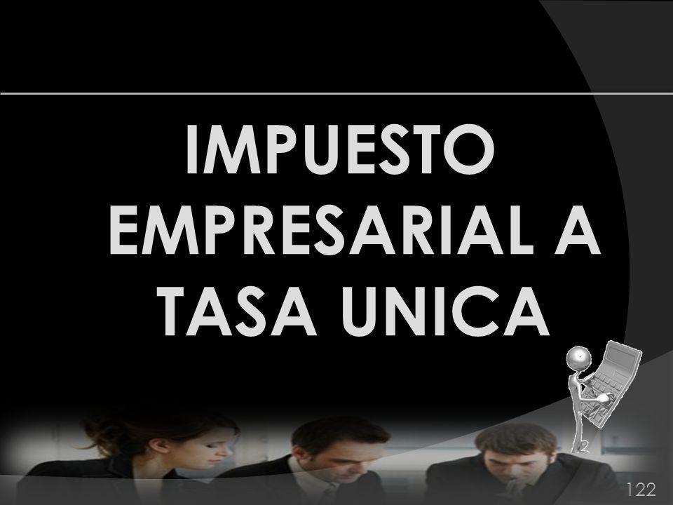 IMPUESTO EMPRESARIAL A TASA UNICA 122