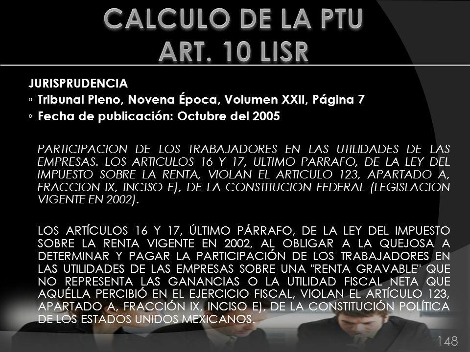 JURISPRUDENCIA Tribunal Pleno, Novena Época, Volumen XXII, Página 7 Fecha de publicación: Octubre del 2005 PARTICIPACION DE LOS TRABAJADORES EN LAS UT