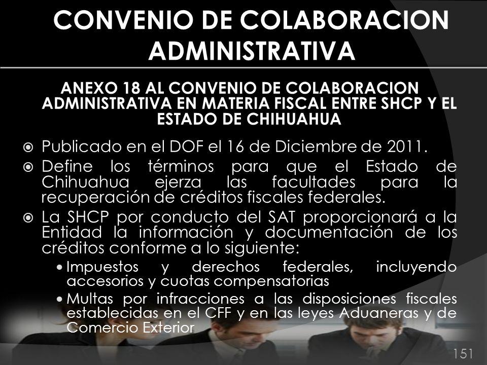 CONVENIO DE COLABORACION ADMINISTRATIVA ANEXO 18 AL CONVENIO DE COLABORACION ADMINISTRATIVA EN MATERIA FISCAL ENTRE SHCP Y EL ESTADO DE CHIHUAHUA Publ