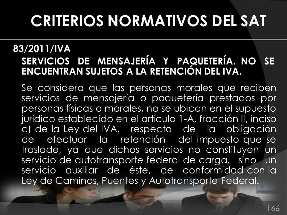CRITERIOS NORMATIVOS DEL SAT 83/2011/IVA SERVICIOS DE MENSAJERÍA Y PAQUETERÍA. NO SE ENCUENTRAN SUJETOS A LA RETENCIÓN DEL IVA. Se considera que las p