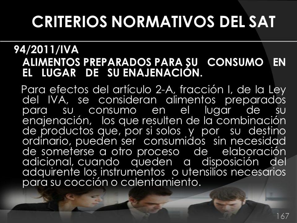CRITERIOS NORMATIVOS DEL SAT 94/2011/IVA ALIMENTOS PREPARADOS PARA SU CONSUMO EN EL LUGAR DE SU ENAJENACIÓN. Para efectos del artículo 2-A, fracción I