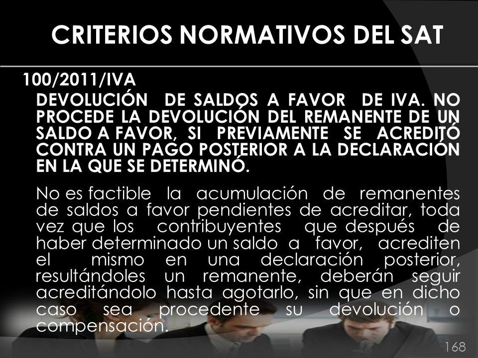 CRITERIOS NORMATIVOS DEL SAT 100/2011/IVA DEVOLUCIÓN DE SALDOS A FAVOR DE IVA. NO PROCEDE LA DEVOLUCIÓN DEL REMANENTE DE UN SALDO A FAVOR, SI PREVIAME