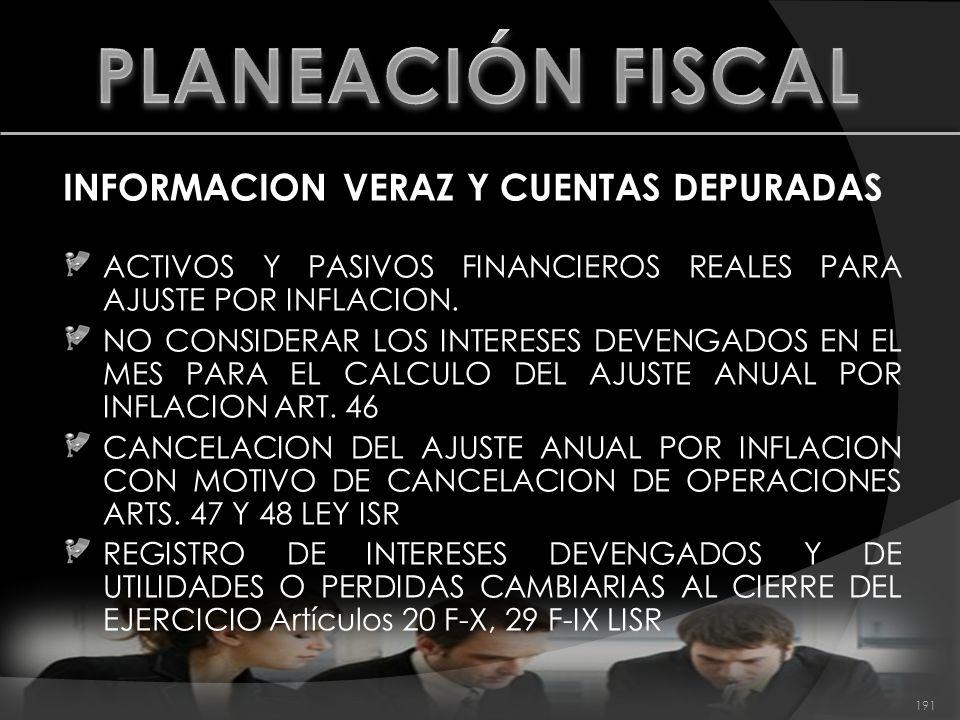 INFORMACION VERAZ Y CUENTAS DEPURADAS ACTIVOS Y PASIVOS FINANCIEROS REALES PARA AJUSTE POR INFLACION. NO CONSIDERAR LOS INTERESES DEVENGADOS EN EL MES