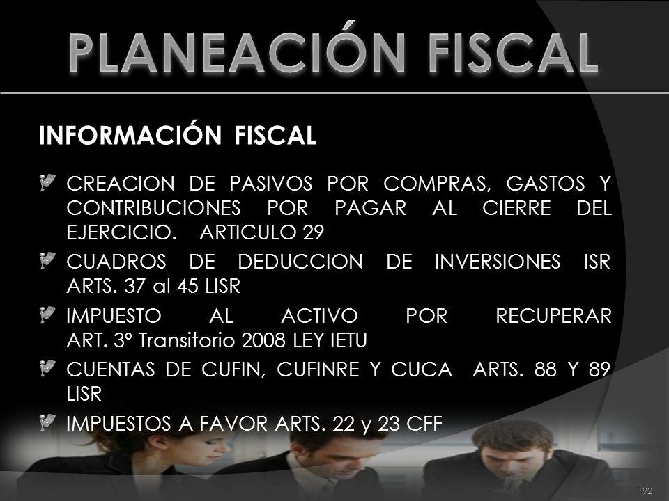 INFORMACIÓN FISCAL CREACION DE PASIVOS POR COMPRAS, GASTOS Y CONTRIBUCIONES POR PAGAR AL CIERRE DEL EJERCICIO. ARTICULO 29 CUADROS DE DEDUCCION DE INV