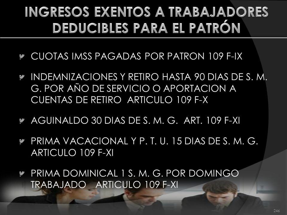 CUOTAS IMSS PAGADAS POR PATRON 109 F-IX INDEMNIZACIONES Y RETIRO HASTA 90 DIAS DE S. M. G. POR AÑO DE SERVICIO O APORTACION A CUENTAS DE RETIRO ARTICU