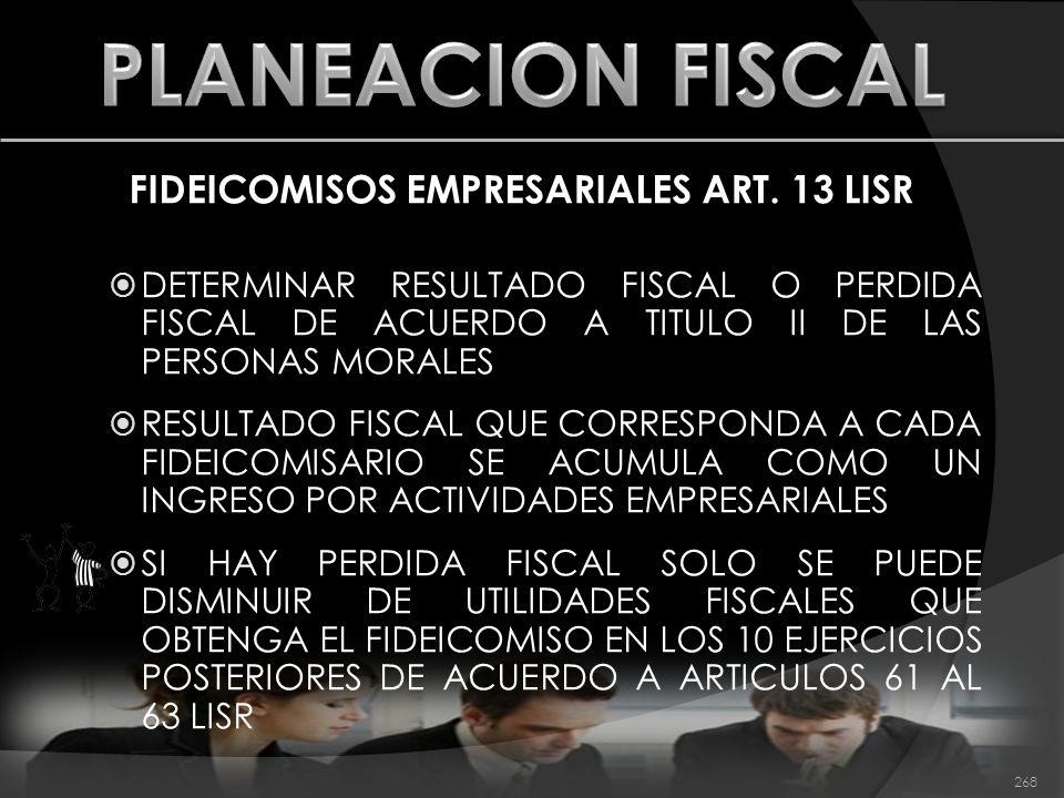 FIDEICOMISOS EMPRESARIALES ART. 13 LISR DETERMINAR RESULTADO FISCAL O PERDIDA FISCAL DE ACUERDO A TITULO II DE LAS PERSONAS MORALES RESULTADO FISCAL Q