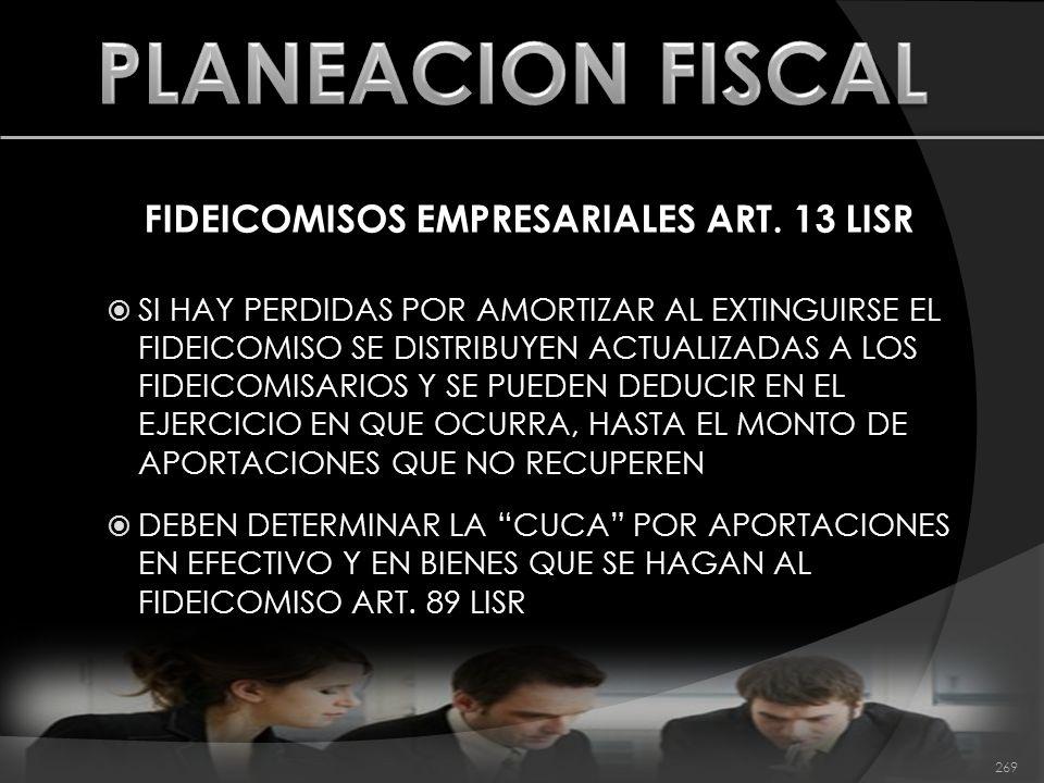 FIDEICOMISOS EMPRESARIALES ART. 13 LISR SI HAY PERDIDAS POR AMORTIZAR AL EXTINGUIRSE EL FIDEICOMISO SE DISTRIBUYEN ACTUALIZADAS A LOS FIDEICOMISARIOS