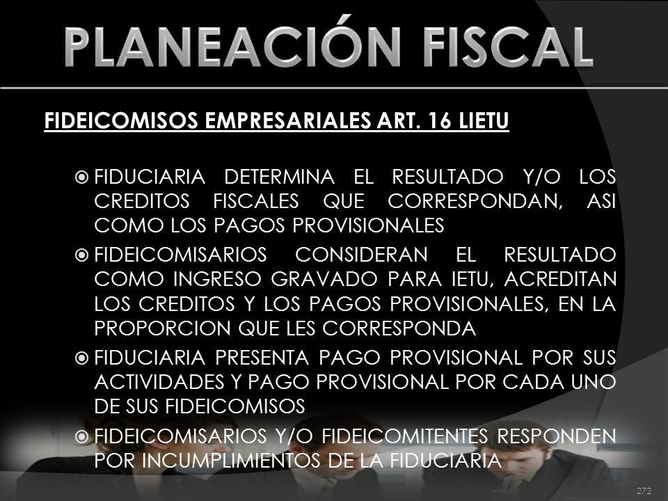 FIDEICOMISOS EMPRESARIALES ART. 16 LIETU FIDUCIARIA DETERMINA EL RESULTADO Y/O LOS CREDITOS FISCALES QUE CORRESPONDAN, ASI COMO LOS PAGOS PROVISIONALE