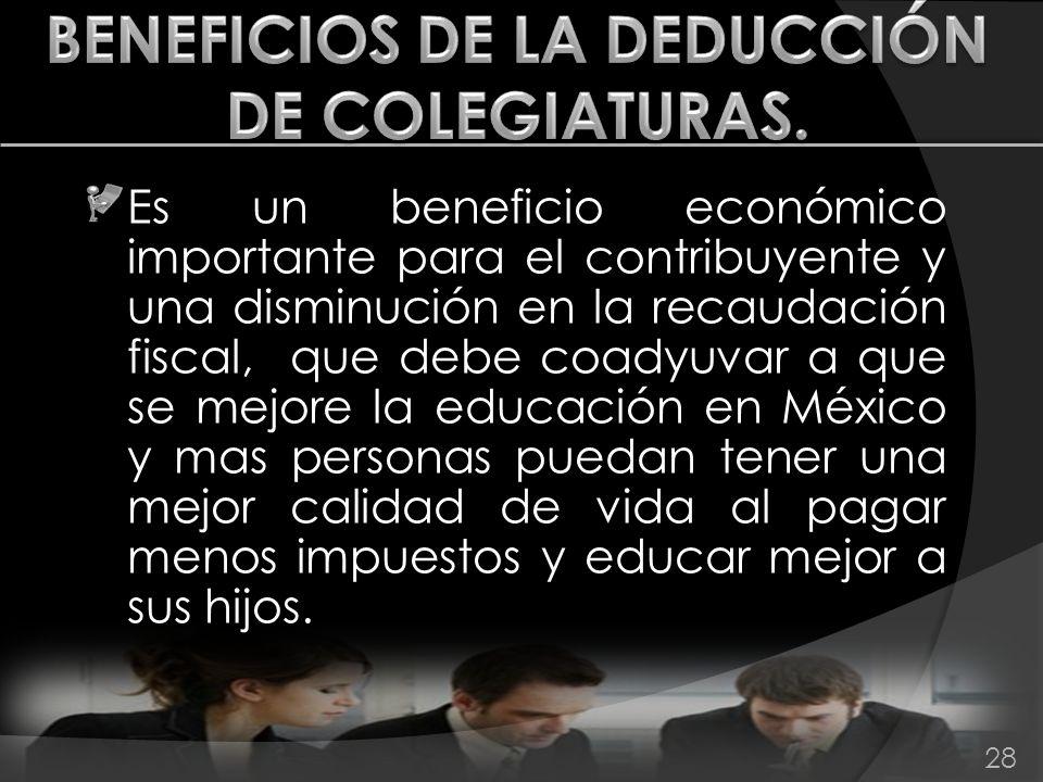 Es un beneficio económico importante para el contribuyente y una disminución en la recaudación fiscal, que debe coadyuvar a que se mejore la educación