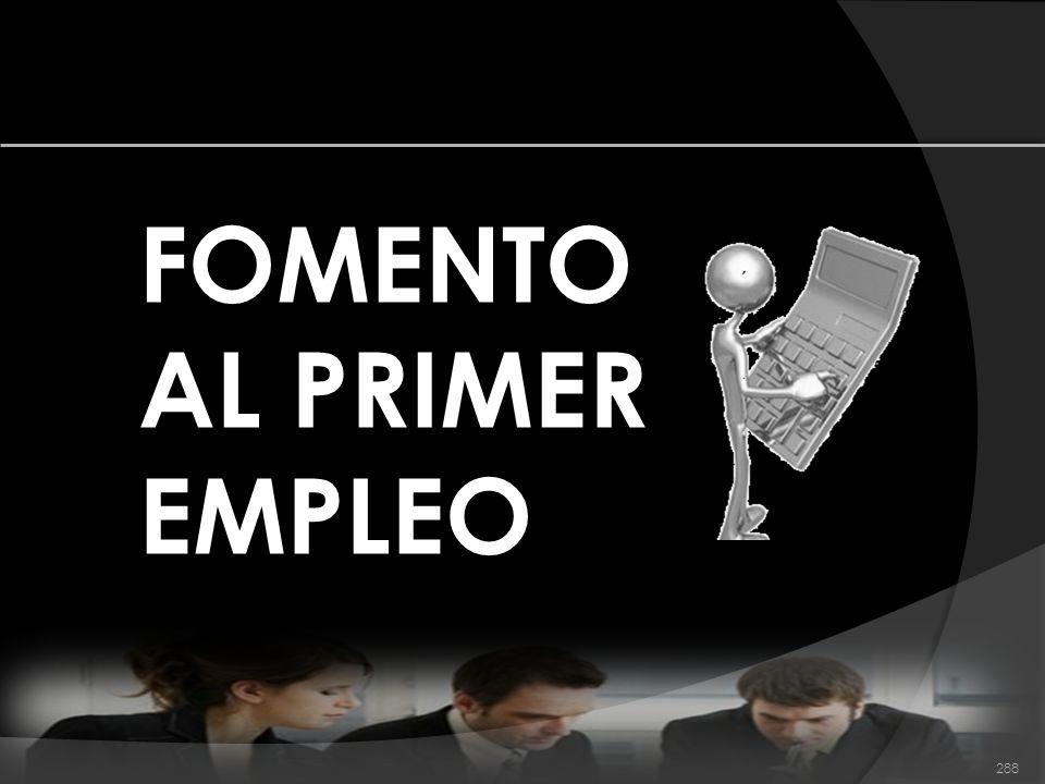 288 FOMENTO AL PRIMER EMPLEO