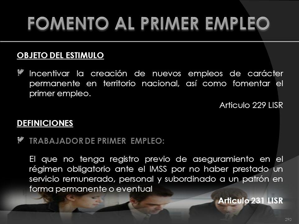 OBJETO DEL ESTIMULO Incentivar la creación de nuevos empleos de carácter permanente en territorio nacional, así como fomentar el primer empleo. Articu