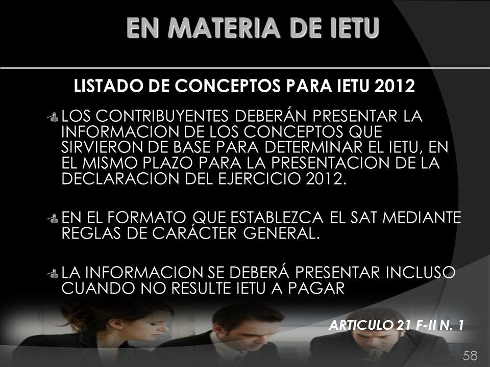 LISTADO DE CONCEPTOS PARA IETU 2012 LOS CONTRIBUYENTES DEBERÁN PRESENTAR LA INFORMACION DE LOS CONCEPTOS QUE SIRVIERON DE BASE PARA DETERMINAR EL IETU